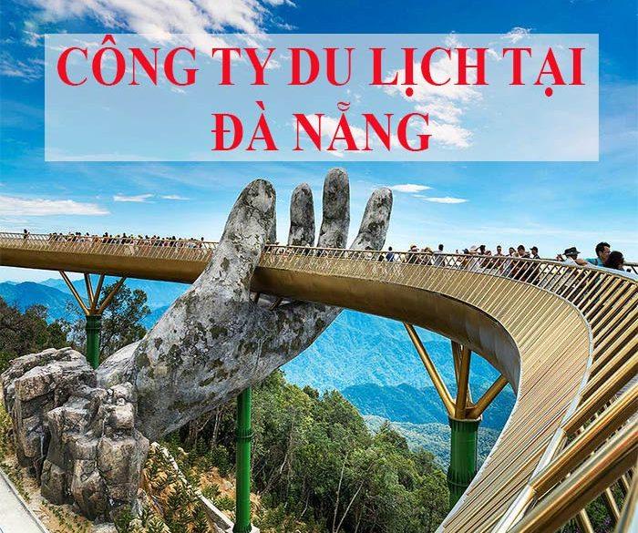 Top 10 các công ty du lịch uy tín tại Đà Nẵng không nên bỏ lỡ